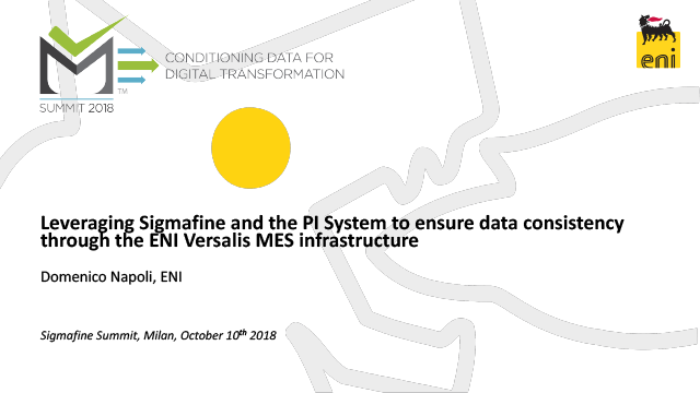 Leveraging Sigmafine and the PI System to Ensure Data Consistency Through the ENI Versalis MES Infrastructure